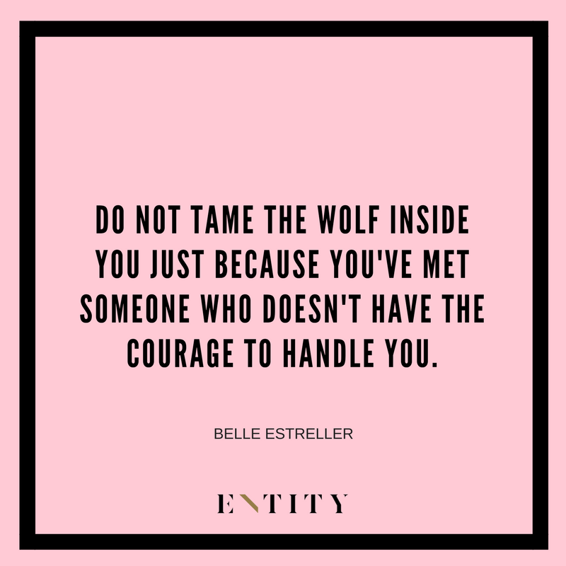 zodiac quote do not tame the wolf inside you