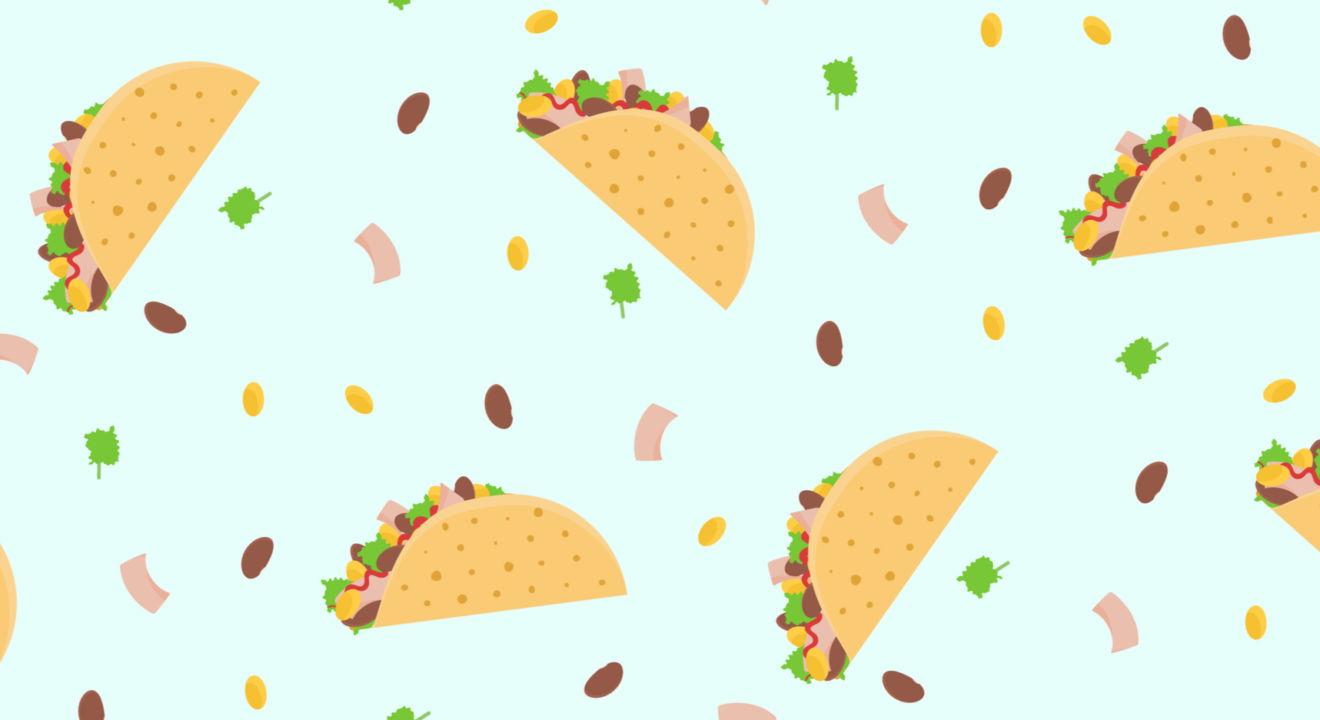 What can i do to make you happy i like tacos