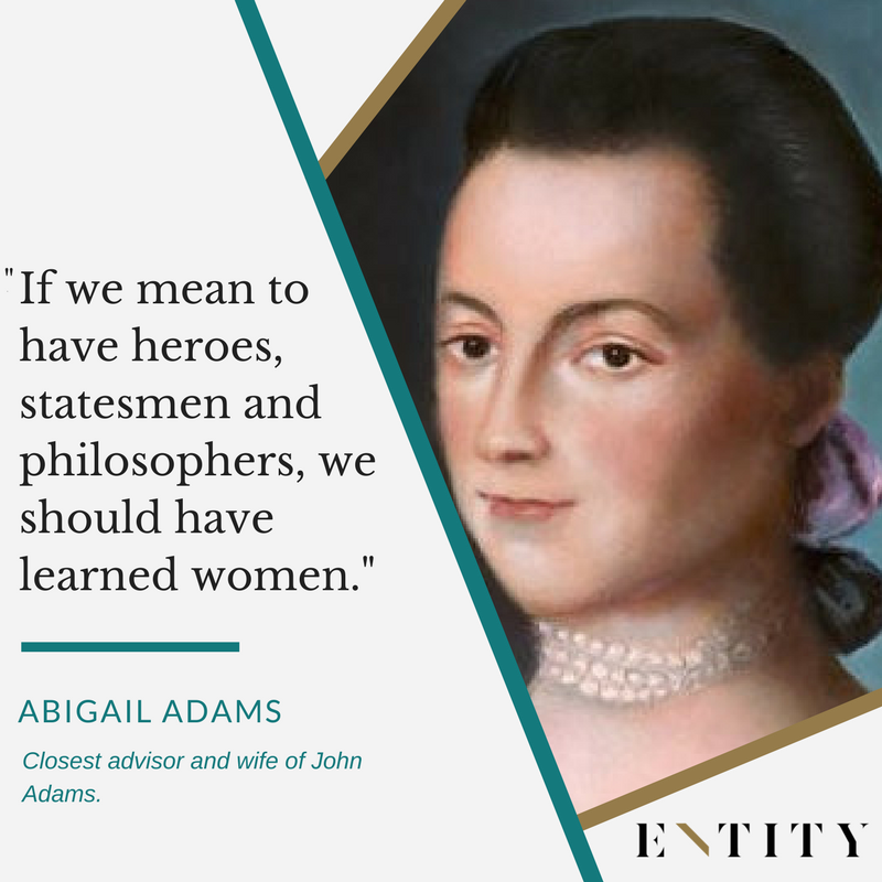 60 Abigail Adams Quotes To Remind You Of The Power Of Your Words Best Women's Rights Quotes