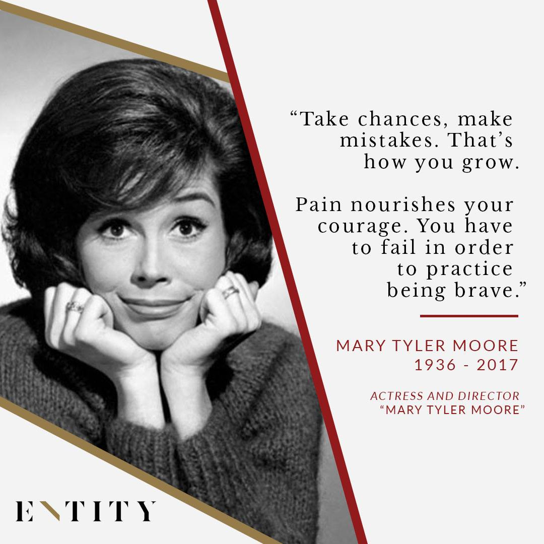 ENTITY reports on mary tyler moore quotes about being brave